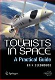Tourists in Space : A Practical Guide, Seedhouse, Erik, 0387746439