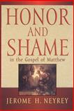 Honor and Shame in the Gospel of Matthew, Jerome H. Neyrey, 0664256430