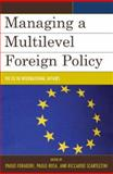 Managing a Multilevel Foreign Policy : The EU in International Affairs, , 0739116436