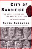 City of Sacrifice, David Carrasco, 0807046434