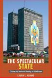 The Spectacular State : Culture and National Identity in Uzbekistan, Adams, Laura L., 0822346435