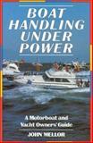 Boat Handling under Power, John Mellor, 0924486430