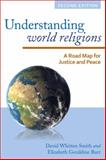 Understanding World Religions : A Road Map for Justice and Peace, Smith, David Whitten and Burr, Elizabeth Geraldine, 1442226439