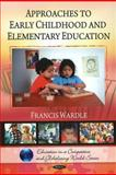 Approaches to Early Childhood and Elementary Education 9781607416432