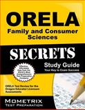 ORELA Family and Consumer Sciences Secrets Study Guide : ORELA Test Review for the Oregon Educator Licensure Assessments, ORELA Exam Secrets Test Prep Team, 1614036438