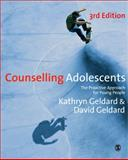 Counselling Adolescents : The Proactive Approach for Young People, Geldard, Kathryn and Geldard, David, 1848606435