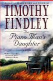The Piano Man's Daughter, Timothy Findley, 0060936436