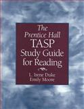 The Prentice Hall TASP Study Guide for Reading, Duke, L. Irene and Moore, Emily, 0131836439