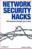 Network Security Hacks : 100 Industrial-Strength Tips and Tools, Lockhart, Andrew, 0596006438