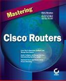 Mastering Cisco Routers, Brenton, Chris, 078212643X