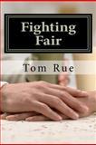 Fighting Fair, Tom Rue, 1467996432