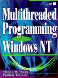 Multithreaded Programming with Windows NT, Pham, Thuan and Garg, Pankaj K., 0131206435