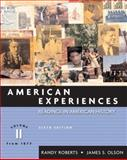 American Experiences, Roberts, Randy and Olson, James S., 0321216431