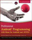 Professional Android Programming with Mono for Android and . NET/C#, Wallace B. McClure and Nathan Blevins, 1118026438