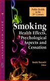 Smoking : Health Effects, Psychological Aspects and Cessation, Hayashi, Itsuki, 1614706433