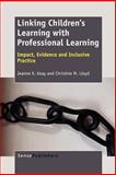 Linking Children's Learning with Professional Learning, Jeanne K. Keay and Christine M. Lloyd, 9460916430