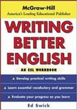 Writing Better English, Edward Swick, 0071426434