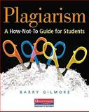 Plagiarism : A How-Not-To Guide for Students, Gilmore, Barry, 0325026432