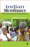 Indian Microfinance : The Challenges of Rapid Growth, Ghate, Prabhu, 0761936432