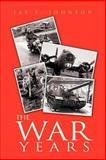 The War Years, Jay Johnson, 1465376437