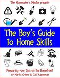 The Boy's Guide to Home Skills, Martha Greene and Gail Kappenman, 1490956433