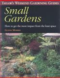 Taylor's Weekend Gardening Guide to Small Gardens, Glenn Morris, 039586643X