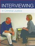 Interviewing in Criminal Justice : Victims, Witnesses, Clients, and Suspects, Lord, Vivian and Cowan, Allen D., 0763766437