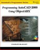 Programming AutoCAD in ObjectARX, McAuley, Charles, 076680643X
