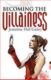 Becoming the Villainess, Jeannine Hall Gailey, 0974326437