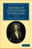 History of Civilization in England, Buckle, Henry Thomas, 1108036430