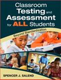 Classroom Testing and Assessment for ALL Students : Beyond Standardization, Salend, Spencer and Salend, Spencer J., 1412966434