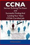 Ccna Secrets to Acing the Exam and Successful Finding and Landing Your Next Ccna Certified Job, Patricia Burks, 1486156436
