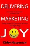 Delivering Marketing Joy, Kirby Hasseman, 1497356431