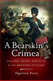 A Bearskin's Crimea, Algernon Percy, 1844156435