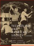 Technology and American Society, Cross, Gary S. and Szostak, Rick, 0131896431