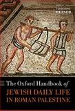 The Oxford Handbook of Jewish Daily Life in Roman Palestine, Catherine Hezser, 0199216436