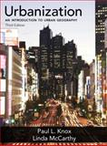 Urbanization : An Introduction to Urban Geography, Knox, Paul L. and McCarthy, Linda M., 0321736435