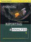 Financial Reporting and Analysis : Using Financial Accounting Information, Gibson, Charles H., 0324186436
