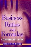 Business Ratios and Formulas : A Comprehensive Guide, Bragg, Steven M., 0471396435