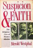 Suspicion and Faith : The Religious Uses of Modern Atheism, Westphal, Merold, 0802806430