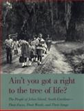 Ain't You Got a Right to the Tree of Life?, Guy Carawan and Candie Carawan, 0820316431
