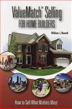 Value Match Selling for Home Builders, William J. Nowell, 0867186437