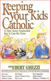 Keeping Your Kids Catholic : It May Seem Impossible but It Can Be Done, , 0892836431