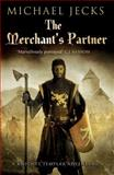 Merchant's Partner, Michael Jecks, 1471126439