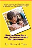 Buffy and Biff, an Unfortunate Friendship, Wilson Tyree, 1484856430