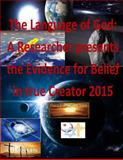 The Language of God: a Researcher Presents the Evidence for Belief in True Creator 2015, Faisal Fahim, 1495436438