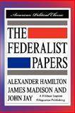 The Federalist Papers [Hardcover Edition], Hamilton, Alexander and Madison, James, 1599866439