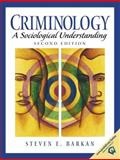 Criminology : A Sociological Understanding, Barkan, Steven E., 0130896438
