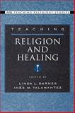 Teaching Religion and Healing, , 019517643X
