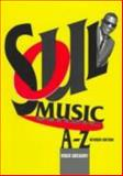Soul Music A-Z, Hugh Gregory, 0306806436